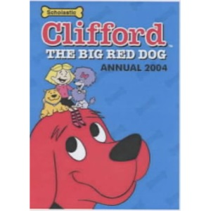 Clifford the Big Red Dog Annual 2004