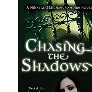 Chasing the Shadows (Nikki and Michael Vampire Novel)