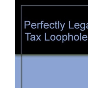 Perfectly Legal Tax Loopholes