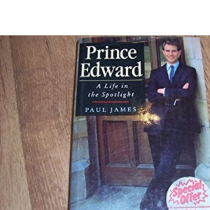 Prince Edward: A Life in the Spotlight