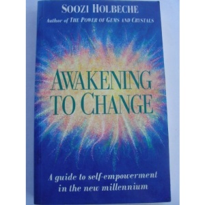 Awakening Through Change: Your Guide to Personal Empowerment in the New Millennium