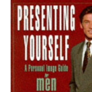 Presenting Yourself Men: Personal Image Guide for Men