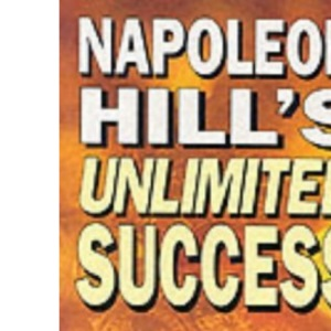 Napoleon Hill's Unlimited Success: 52 Steps to Personal and Financial Reward
