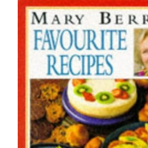Mary Berry's Favourite Recipes: 250 Best-ever Recipes