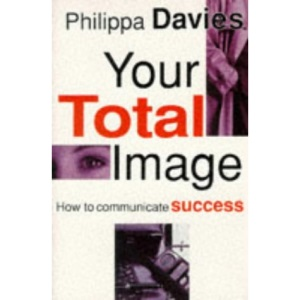 Your Total Image: How to Communicate Success