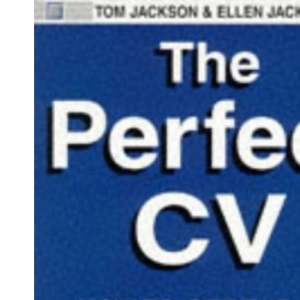 The Perfect C.V.: How to Get the Job You Really Want