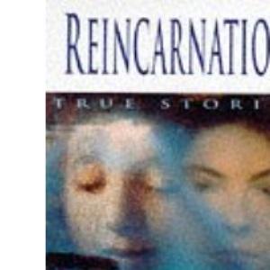Reincarnation: True Stories of Past Lives