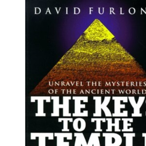 The Keys to the Temple: Unravel the Mysteries of the Ancient World, Pyramids, Ley Patterns and the Atlantean Heritage