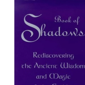 Book of Shadows: A Woman's Journey into the Wisdom of Witchcraft and the Magic of the Goddess
