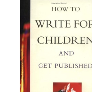 How to Write Books for Children - and Get Published