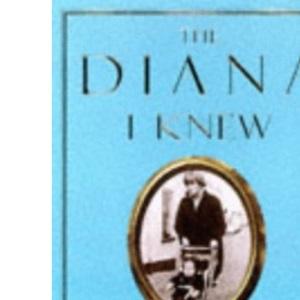 The Diana I Knew (Diana Princess of Wales)