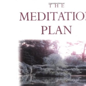 The Meditation Plan: 21 Keys to Your Inner Potential (Piatkus Guides)