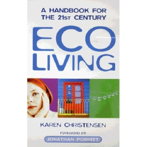 Eco Living: A Handbook for the 21st Century