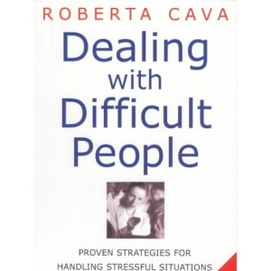 Dealing with Difficult People: Proven Strategies for Handling Stressful Situations and Defusing Tensions
