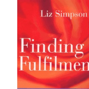 Finding Fulfilment: Eight Steps to Achieving Your Ultimate Potential