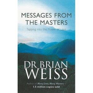 Messages From The Masters: Tapping into the power of love (Tom Thorne Novels)