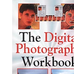 The Digital Photography Workbook