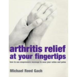 Arthritis Relief at Your Fingertips: How to Use Acupressure Massage to Ease Your Aches and Pains