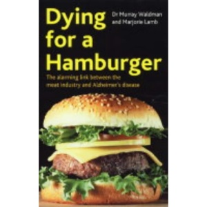 Dying for a Hamburger: The Alarming Link Between the Meat Industry and Alzheimer's Disease