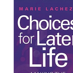 Choices for Later Life: Making the Most of Life After 50