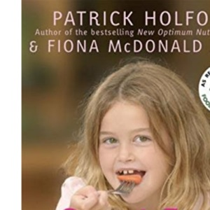 Smart Food for Smart Kids: Packed with easy recipes to boost your childs health and IQ