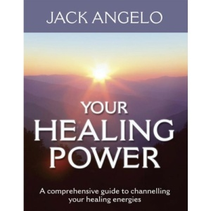 Your Healing Power: A Comprehensive Guide to Channelling Your Healing Energies