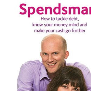 Spendsmart: How to Tackle Debt, Know Your Money Mind and Make Your Cash Go Further
