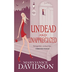 Undead And Unappreciated: Number 3 in series (Undead/Queen Betsy)