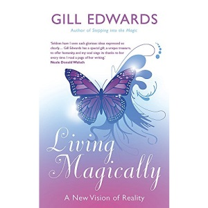 Living Magically: A New Vision of Reality: A New Rision of Reality