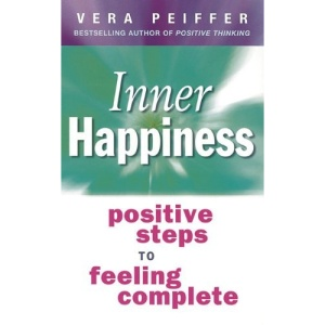 Inner Happiness: Positive Steps to Feeling Complete