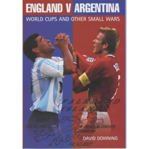 England V Argentina: World Cups and other small wars