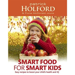 Smart Food for Smart Kids: Easy Recipes to Boost Your Child's Health and IQ