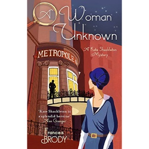 A Woman Unknown: Book 4 in the Kate Shackleton mysteries