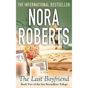 The Last Boyfriend: Number 2 in series: 2/3 (Inn at Boonsboro Trilogy)