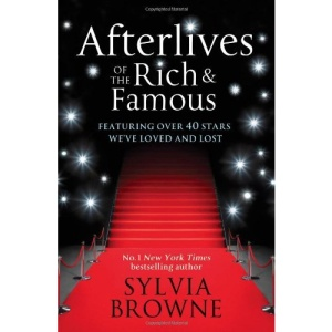 Afterlives of the Rich and Famous: Reconnect with the Celebrities You Have Loved and Lost