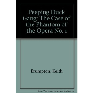 Peeping Duck Gang: The Case of the Phantom of the Opera No. 1