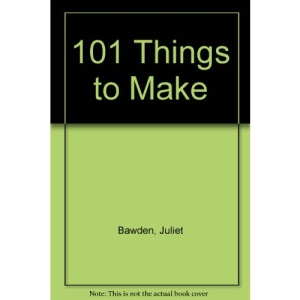 101 Things to Make