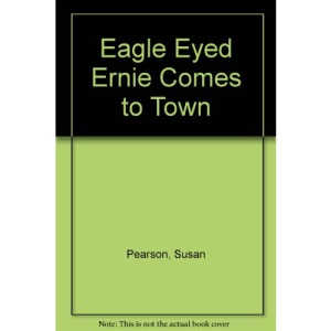 Eagle Eyed Ernie Comes to Town
