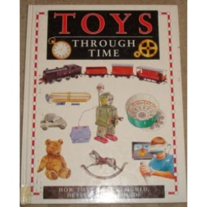 Toys Through Time (Information books - science & technology - through time)