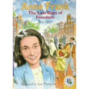 Anne Frank, the Last Days of Freedom (Historical Storybooks)
