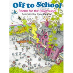 Off to School: Poems for the Playground (Picture book - poetry anthology)