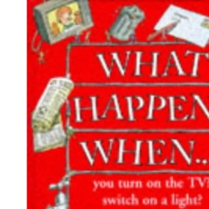 What Happens When . . . (What's Inside?)