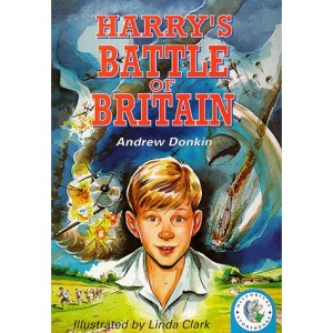 Harry's Battle of Britain (Historical Storybooks)