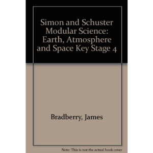 Earth, Atmosphere and Space (Key Stage 4) (Simon and Schuster Modular Science)