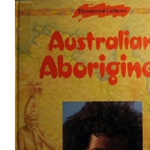 Australian Aborigines (Threatened Cultures)