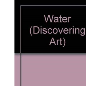 Water (Discovering Art)