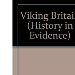 Viking Britain (History in Evidence)