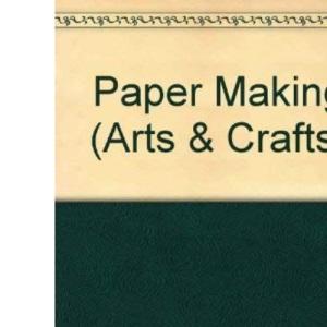 Paper Making (Arts & Crafts)