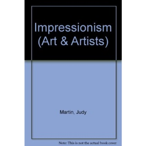 Impressionism (Art & Artists)