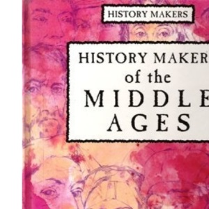 History Makers of the Middle Ages